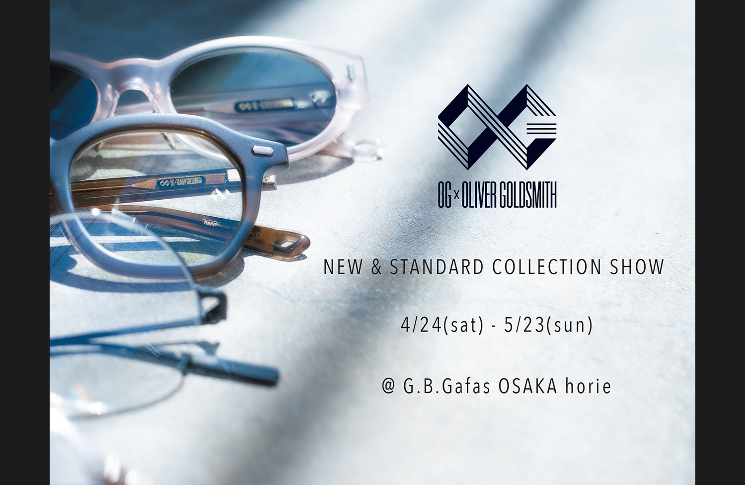 OG x OLIVER GOLDSMITH New & Standard Collection Show @G .B.Gafas OSAKA horie