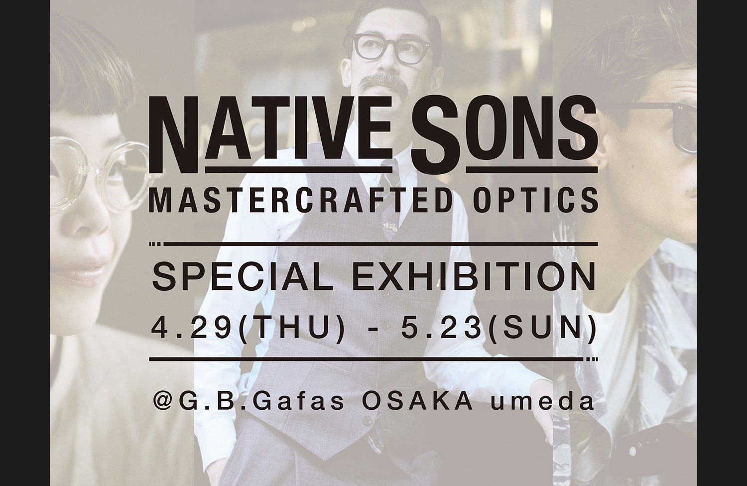 NATIVE SONS SPECIAL EXHIBITION@G.B.Gafas OSAKA umeda